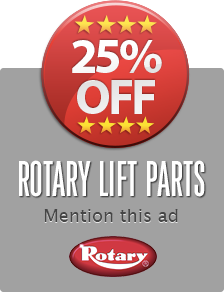 25% Off Rotary lift parts - mention this ad